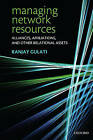 Managing Network Resources: Alliances, Affiliations, and Other Relational Assets by Ranjay Gulati (Paperback, 2007)