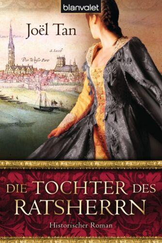1 von 1 - Die Tochter des Ratsherrn von Joël Tan (2012, Klappenbroschur)