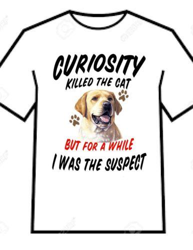 T SHIRT Yellow Lab Labrador Retriever Dog Breed CURIOSITY KILLED THE CAT SUSPECT