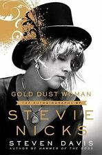 Gold Dust Woman : The Biography of Stevie Nicks by Stephen Davis (2017, Hardcover)