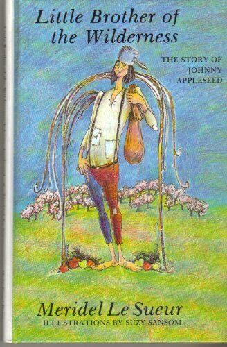 Little Brother of the Wilderness  The Story of Johnny Appleseed