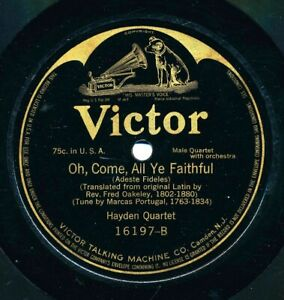 HAYDEN-QUARTET-on-Victor-16197-Oh-Come-All-Ye-Faithful-1909