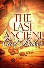 The Last Ancient by Eliot Baker (Paperback / softback, 2014)