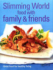Slimming World : Food with Family and Friends by Slimming World (Hardback, 2004)