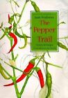 The Pepper Trail: History and Recipes from Around the World by Jean Andrews (Hardback, 1999)