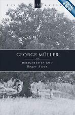 History Maker: George Müller : Delighted in God by Roger Steer (2015, Paperback, Revised)