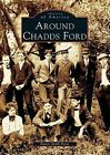 Around Chadds Ford by Karen Smith Furst (Paperback / softback, 2005)