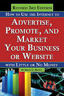 How to Use the Internet to Advertise, Promote, and Market Your Business or Website: With Little or No Money by Bruce Brown (Paperback, 2016)