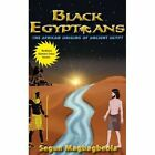 Black Egyptians: The African Origins of Ancient Egypt by Segun Magbagbeola (Hardback, 2014)