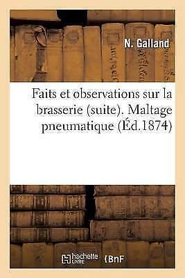 Faits Et Observations Sur La Brasserie Suite. Maltage Pneumatique by N...