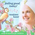 Feeling Good Today! [Digipak] by Snatam Kaur (CD, Jan-2009, Spirit Voyage Music)