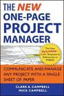 The New One-Page Project Manager : Communicate and Manage Any Project with a Single Sheet of Paper by Clark A. Campbell and Mick Campbell (2012, Paperback)