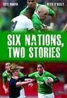 Six Nations, Two Stories by Kate Rowan, Peter O'Reilly (Paperback, 2015)