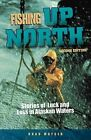 Fishing Up North: Stories of Luck and Loss in Alaskan Waters by Bradford Matsen (Paperback, 2012)