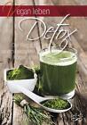 Vegan leben - Detox (2015, Taschenbuch)