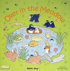 Over in the Meadow by Child's Play International Ltd (Paperback, 2007)