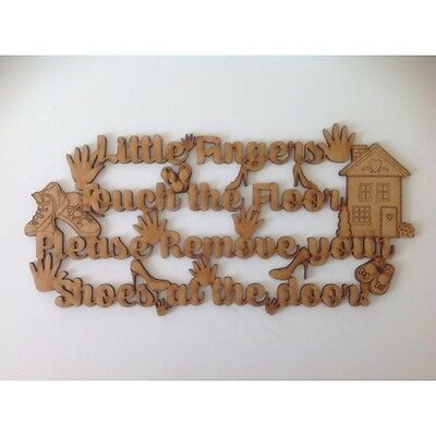 Little Fingers Touch the floor, MDF quote, wooden quote, wooden sign, A137
