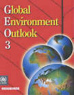 Global Environment Outlook 3: Past, Present and Future Perspectives by United Nations Environment Programme (Hardback, 2002)