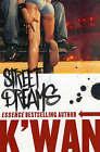 Street Dreams by K'wan (Paperback, 2004)