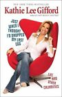 Just When I Thought I'd Dropped My Last Egg: Life and Other Calamities by Kathie Lee Gifford (Paperback, 2010)