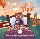 Night Night Little Tiger by Catherine Garrison Davis 9781631771019