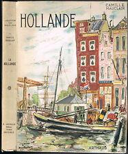La HOLLANDE par Camille MAUCLAIR Iles d'Urk SNEEK LEYDE FLESSINGUE SCHIEDAM 1951