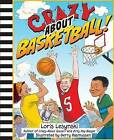 Crazy About Basketball by Loris Lesynski (Paperback, 2013)