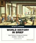 World History in Brief: Major Patterns of Change and Continuity: Volume 2: Since 1450 by Peter N. Stearns (Paperback, 2014)