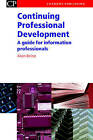Continuing Professional Development: A Guide for Information Professionals by Alan Brine (Paperback, 2004)