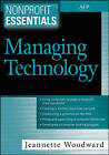 Nonprofit Essentials: Managing Technology by Jeannette Woodward (Paperback, 2006)