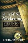 Purpose Awakening by Keishan M Scott (Paperback / softback, 2016)