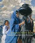 A Place in the Sun: The Southwest Paintings of Walter Ufer and E. Martin Hennings by Thomas Brent Smith (Hardback, 2016)