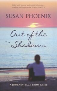 Good-Out-of-the-Shadows-A-Journey-Back-from-Grief-Susan-Phoenix-Book
