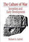 The Culture of War: Invention and Early Development by Professor Richard A. Gabriel (Hardback, 1990)
