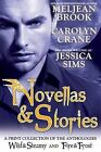 Novellas & Stories  : A Print Compilation of Wild & Steamy and Fire & Frost by Jessica Sims, Carolyn Crane, Meljean Brook (Paperback / softback, 2013)