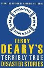Terry Deary's Terribly True Disaster Stories by Terry Deary (Paperback, 2006)