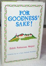 For Goodness' Sake! Growing up in a New England Parsonage by Edith Patterson...