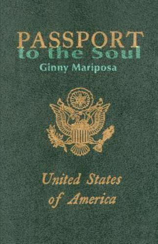 Passport to the Soul by Ginny Mariposa (2001, Paperback)