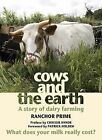 Cows and the Earth: A Story of Kinder Dairy Farming by Ranchor Prime (Hardback, 2009)