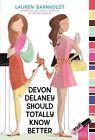Devon Delaney Should Totally Know Better by Lauren Barnholdt (Paperback, 2009)