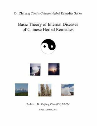 Basic Theory of Internal Disease of Chinese Herbal Remedies : Chinese Herbal ... 1