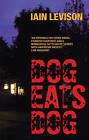 Dog Eats Dog by Iain Levison (Paperback, 2008)