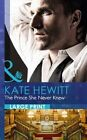 The Prince She Never Knew by Kate Hewitt (Hardback, 2014)