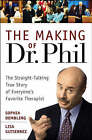 The Making of Dr.Phil: The Straight-talking True Story of Everyone's Favorite Therapist by Sophia Dembling, Lisa Gutierrez (Hardback, 2003)