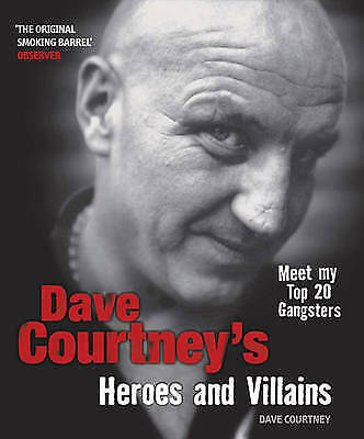 1 of 1 - Dave Courtney's Heroes and Villains, Courtney, Dave, New Book