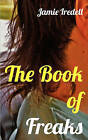 The Book of Freaks by Jamie Iredell (Paperback / softback, 2011)