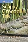 DK Readers L3: Snappy Crocodile Tale by Niki Foreman, DK Publishing (Hardback, 2014)