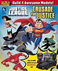 DC Comics Justice League Unlimited - Crusade for Justice. Ultra Build it by Scholastic Australia (Paperback, 2016)