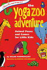 Yoga Zoo Adventures: Animal Poses and Games for Little Kids by Helen Purperhart, Barbara van Amelsfort (Paperback, 2008)