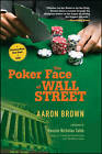 The Poker Face of Wall Street by Aaron Brown (Paperback, 2007)
